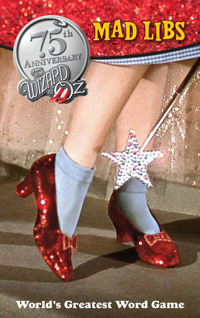 The Wizard of Oz Mad Libs by Roger Price and Leonard Stern