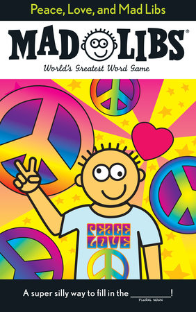 Peace, Love, and Mad Libs by Roger Price and Leonard Stern