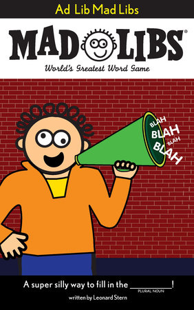 Ad Lib Mad Libs by Roger Price and Leonard Stern