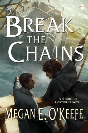 Break the Chains by Megan E. O'Keefe
