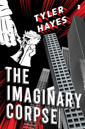 The Imaginary Corpse by Tyler Hayes