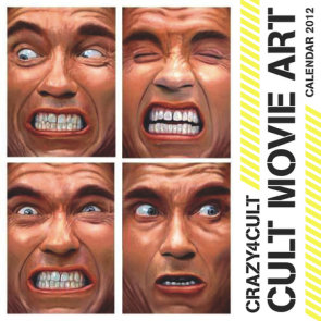 Crazy 4 Cult: Cult Movie Art Calendar 2012
