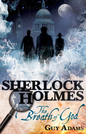 Sherlock Holmes: The Breath of God by Guy Adams