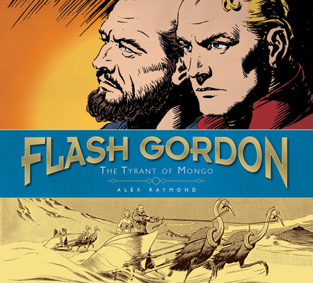 Flash Gordon: The Tyrant of Mongo by Alex Raymond