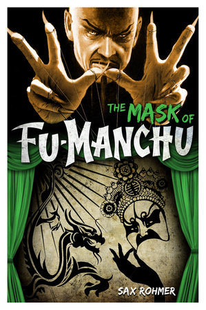 Fu-Manchu: The Mask of Fu-Manchu by Sax Rohmer