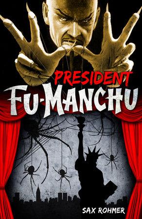 Fu-Manchu: President Fu-Manchu by Sax Rohmer