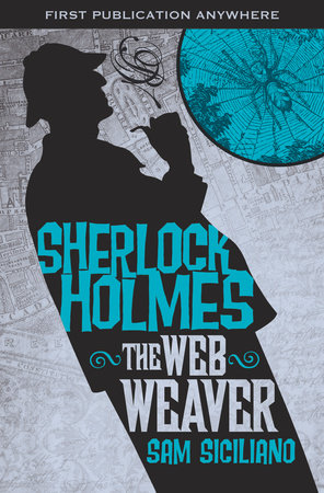 The Further Adventures of Sherlock Holmes: The Web Weaver by Sam Siciliano
