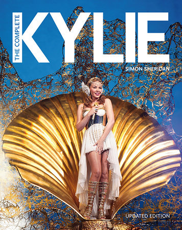The Complete Kylie (25th Anniversary Edition) by Simon Sheridan