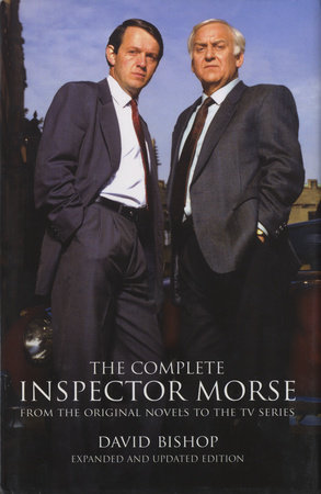 The Complete Inspector Morse (Updated and Expanded Edition) by David Bishop