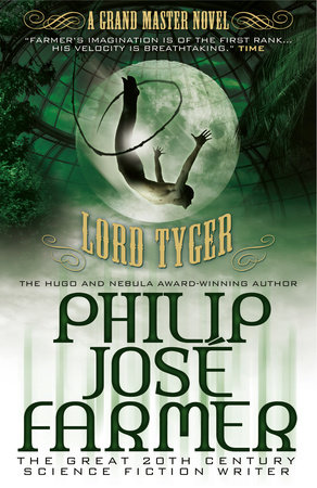 Lord Tyger (Grandmaster Series) by Philip Jose Farmer