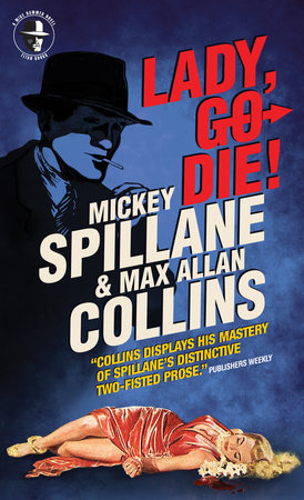 Mike Hammer: Lady, Go Die! by Mickey Spillane and Max Allan Collins