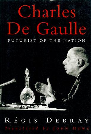Charles De Gaulle by Regis Debray