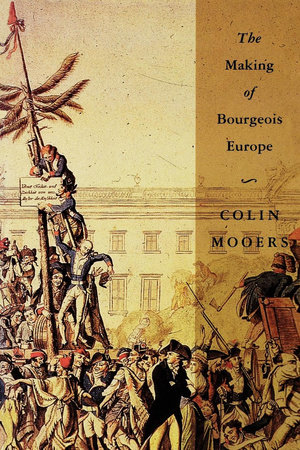 The Making of Bourgeois Europe by Colin Peter Mooers