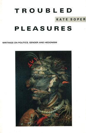 Troubled Pleasures by Kate Soper