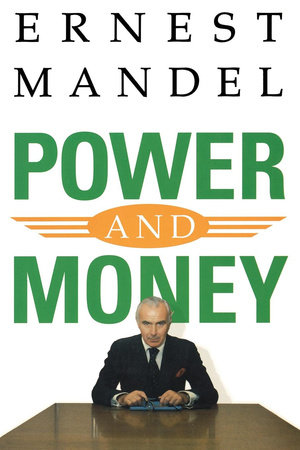 Power and Money by Ernest Mandel