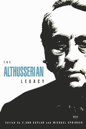 The Althusserian Legacy by E. Ann Kaplan