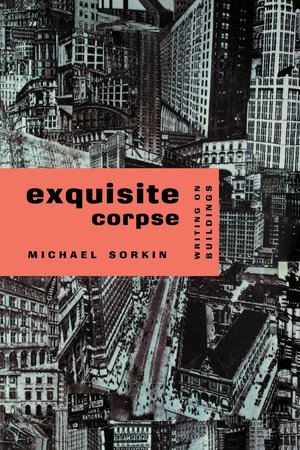 Exquisite Corpse by Michael Sorkin