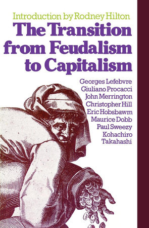 The Transition from Feudalism to Capitalism by Georges Lefebvre
