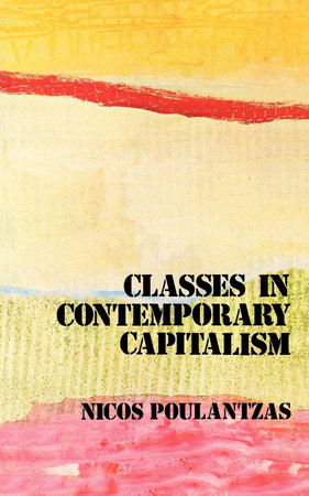Classes in Contemporary Capitalism by Nicos Poulantzas