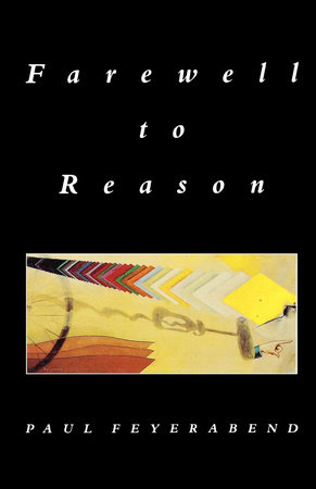 Farewell to Reason by Paul Feyerabend