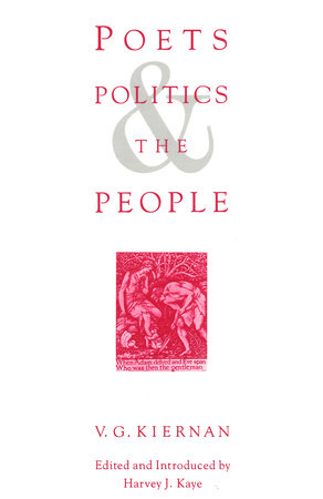 Poets, Politics and the People by V. G. Kiernan