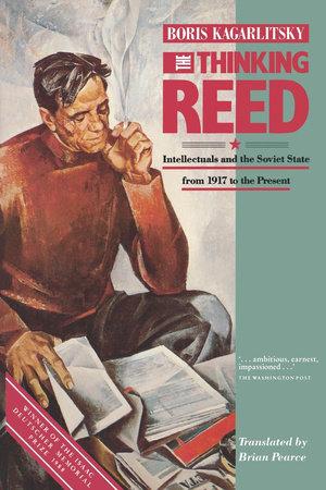Thinking Reed, The by Boris Kagarlitsky
