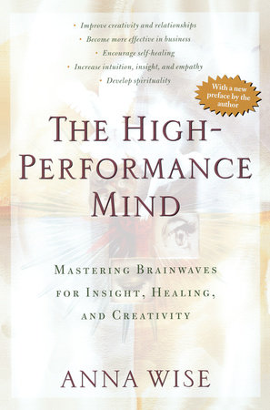 The High-Performance Mind by Anna Wise