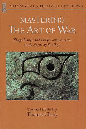 Mastering the Art of War by Liang Zhuge and Liu Ji