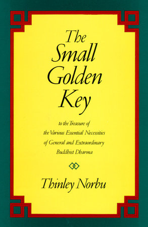 The Small Golden Key by Thinley Norbu