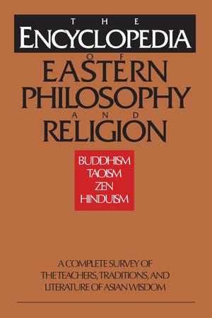 The Encyclopedia of Eastern Philosophy and Religion by Shambhala