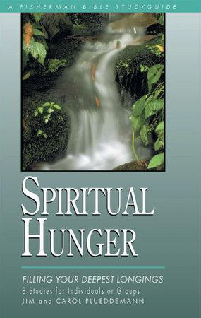 Spiritual Hunger by Jim and Carol Plueddemann