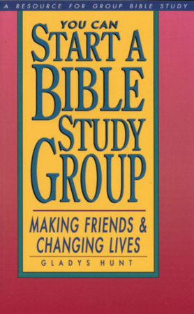 You Can Start a Bible Study by Gladys Hunt