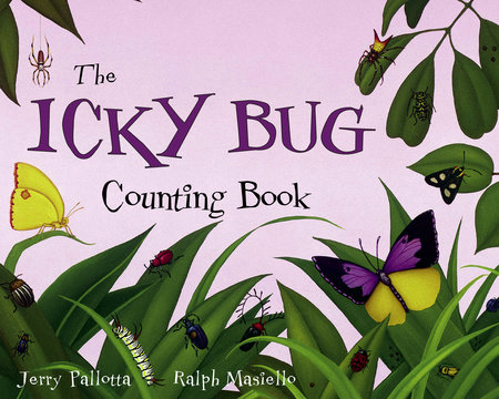 The Icky Bug Counting Book by Jerry Pallotta (Author); Ralph Masiello (Illustrator)