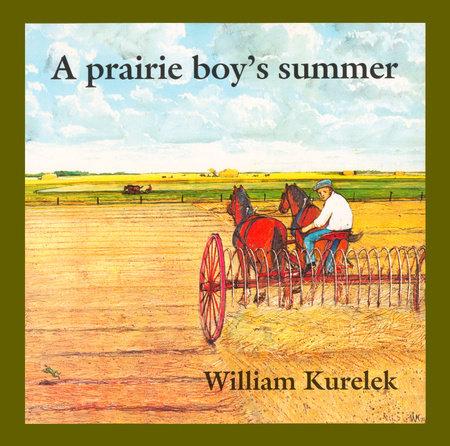 A Prairie Boy's Summer by William Kurelek