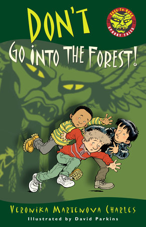 Don't Go into the Forest!