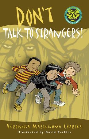 Don't Talk to Strangers! by Veronika Martenova Charles |  PenguinRandomHouse com: Books