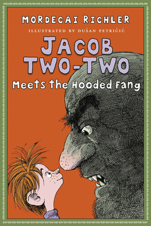 Jacob Two-Two Meets the Hooded Fang by Mordecai Richler; illustrated by Dusan Petricic
