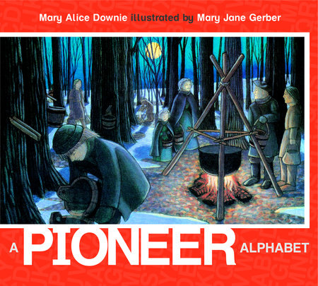 A Pioneer Alphabet by Mary Alice Downie
