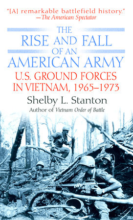 The Rise and Fall of an American Army by Shelby L. Stanton