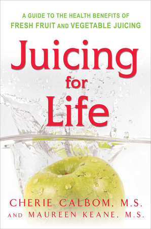 Juicing for Life by Maureen Keane and Cherie Calbom