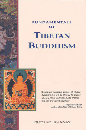 Fundamentals of Tibetan Buddhism by Rebecca Novick