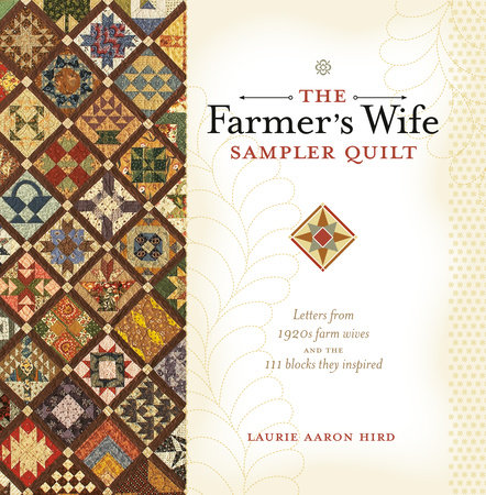 The Farmer's Wife Sampler Quilt by Laurie Aaron Hird