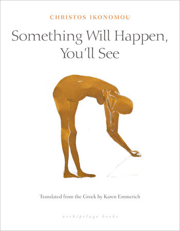 Something Will Happen, You'll See by Christos Ikonomou
