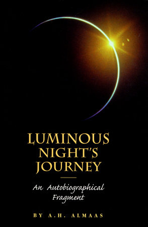 Luminous Night's Journey by A. H. Almaas