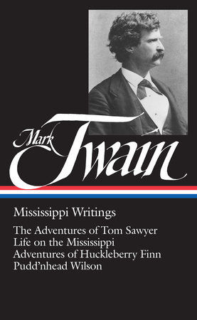 Mark Twain: Mississippi Writings (LOA #5) by Mark Twain