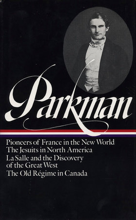 Francis Parkman: France and England in North America Vol. 1 (LOA #11) by Francis Parkman