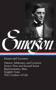 Ralph Waldo Emerson: Essays and Lectures (LOA #15)