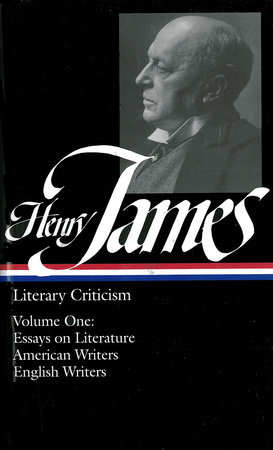 Henry James: Literary Criticism Vol. 1 (LOA #22) by Henry James