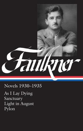 William Faulkner Novels 1930-1935 (LOA #25) by William Faulkner