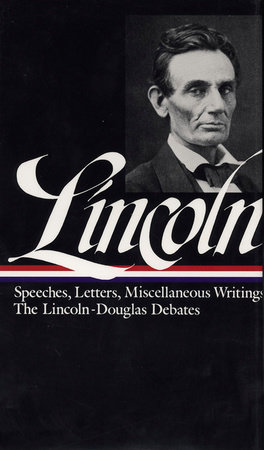 Abraham Lincoln: Speeches and Writings Vol. 1 1832-1858 (LOA #45) by Abraham Lincoln